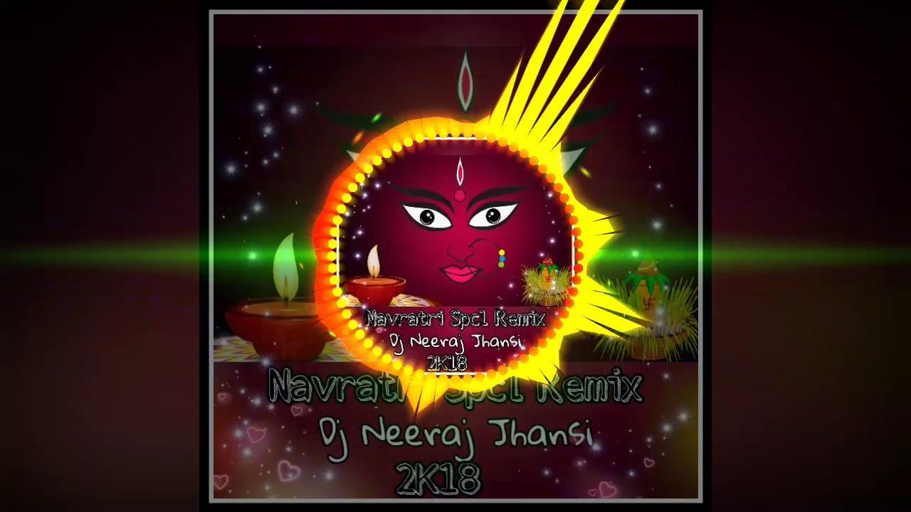 Navratri Jaikara Trance Music Dj Neeraj Jhansi 2018😎