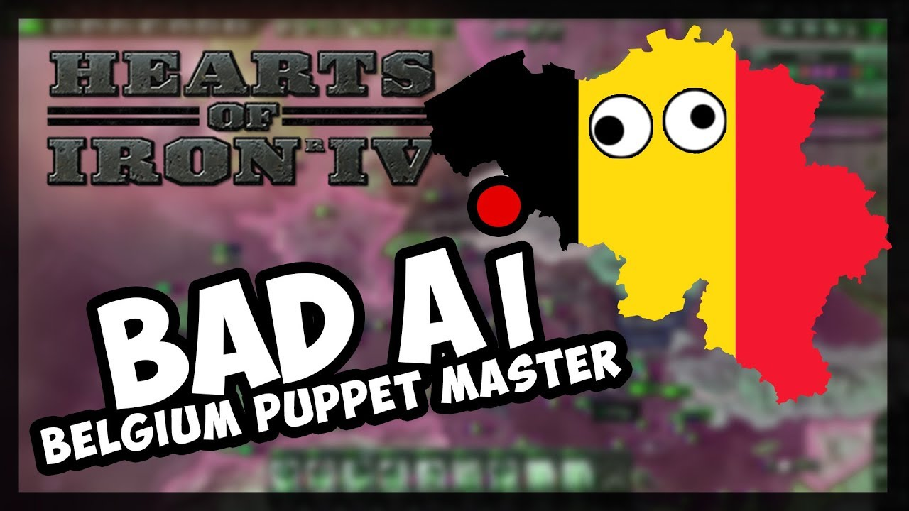 BELGIUM PUPPET MASTER! | BAD AI + ROAD TO 56 MODS! | Hearts of Iron 4 hoi4  - AI ONLY!