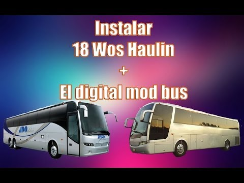 Instalar 18 Wos Haulin + El Digital Mod Bus México [HD]