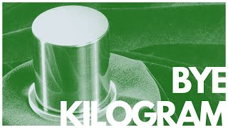 Scientists are Eliminating the Kilogram! So, What Happens Next?