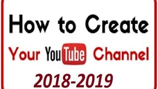 How To Make A Youtube Channel - Create A Youtube Channel , How To Create Youtube Channel 2018