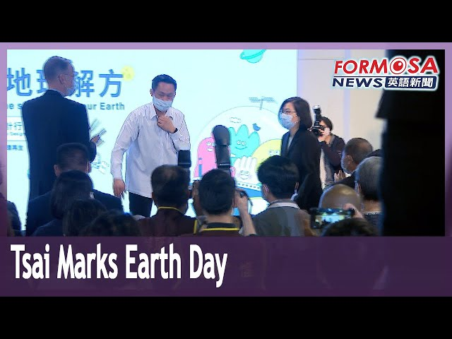 President Tsai commits to slowing climate change on Earth Day