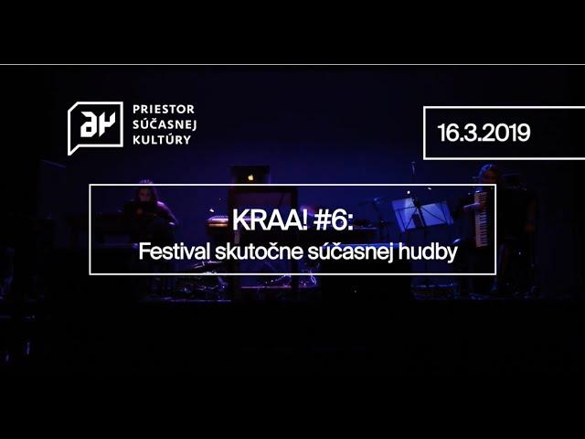 KRAA #6: Festival skutočne súčasnej hudby