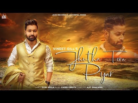 jhutha-tera-pyar-|-(-full-hd)-|-vineet-gill-|-sonia-verma-|-new-punjabi-songs-2019