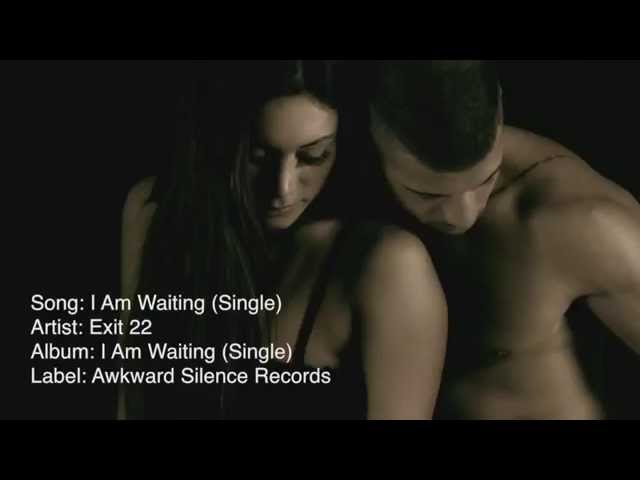 """Exit 22 - """"I Am Waiting (Single)"""" (Exit 22 Music) (HD)"""