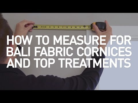 How to Measure for Bali Fabric Cornices and Top Treatments