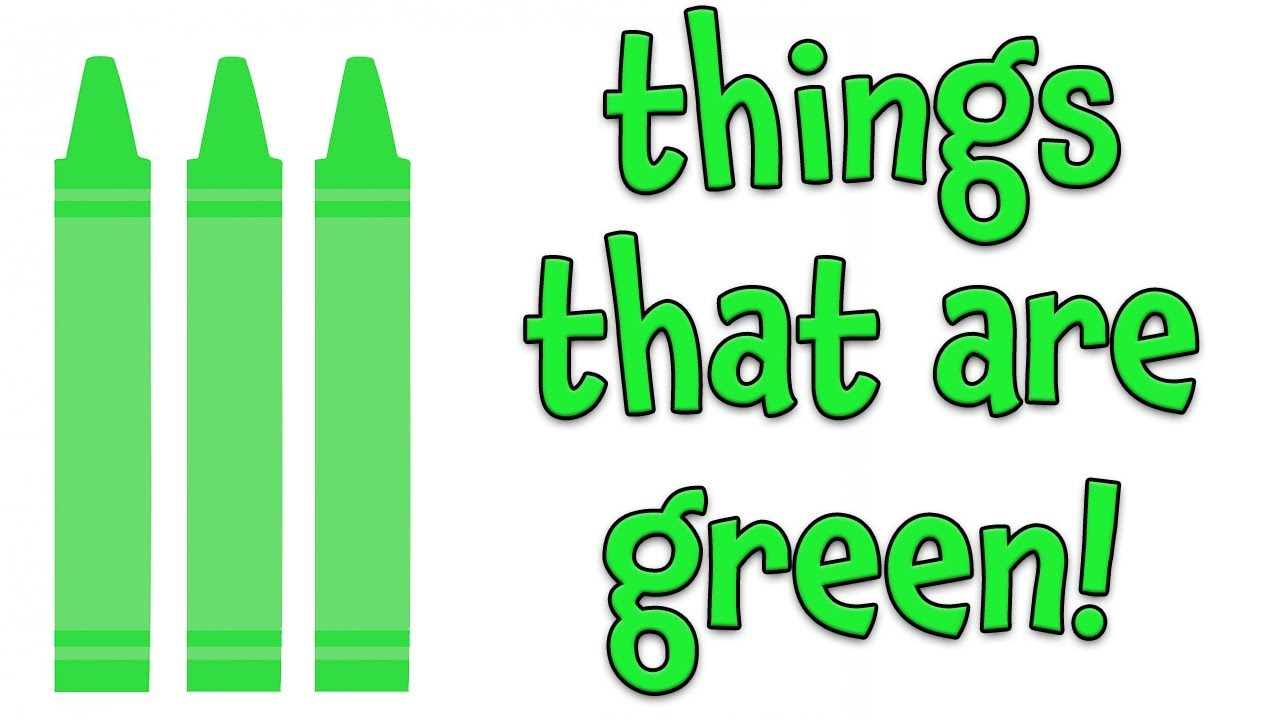 Things that are Green | Learning Colors for Kids - YouTube