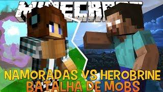Namoradas Vs Herobrine  !! - Briga de Mobs Minecraft