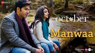 Manwaa (Video Song) | October (2018)