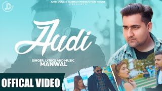 Audi ( Full Song ) Manwal | Juke Dock | Latest Punjabi Song 2019 |