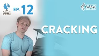 "Ep. 12 ""Cracking""- Voice Lessons To The World"