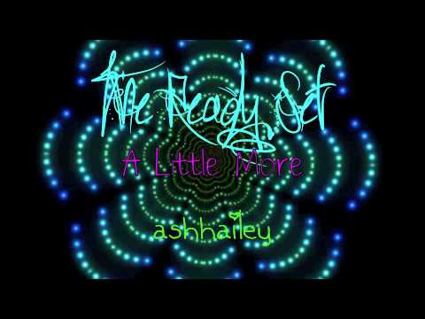 The Ready Set - A Little More