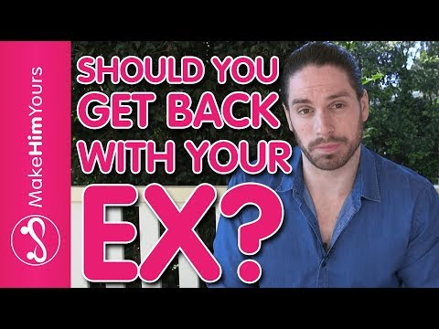 should you get back with your ex? 7 questions to know if you're making the right decision