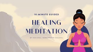 10 Minute Guided Inner Healing Meditation | by Vex King & Kaushal