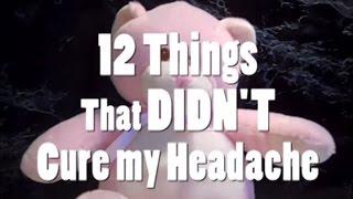12 Things That Didn't Cure My Headache