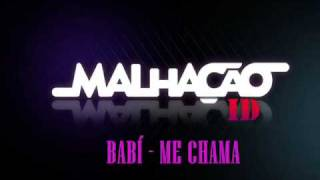 Babí Hainni - Me Chama (Trilha Sonora de Malhacão 2010)