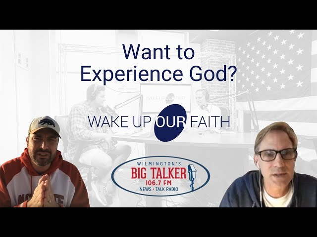 Want To Experience God? Let Him Experience You