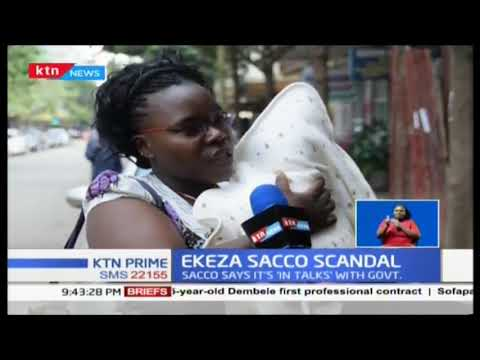 Ekeza Sacco Scandal: Members demanding to be paid, Sacco says its in talks with Government