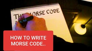 Learn How To Write Morse Code & Numbers (HD version combined)