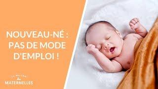 Nouveau-né : pas de mode d'emploi !  - La Maison des maternelles #LMDM