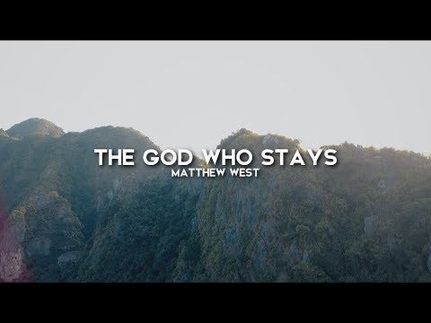 Matthew West - The God Who Stays (Lyric Video)