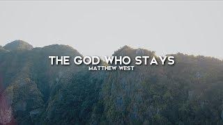 Matthew West - The God Who Stays (Lyric Video)