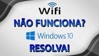 Wi-Fi não funciona no Windows 10 - Veja como resolver
