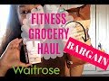 GROCERY HAUL OF A FITNESS PERSON (Waitrose bargains)| Ft. MONEY SAVING TIPS! | raeesah_fitness