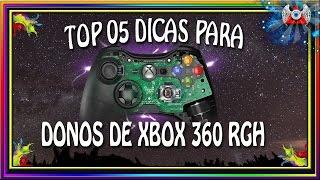 TOP 5 DICAS PARA DONOS DE XBOX 360 RGH -(nº970)