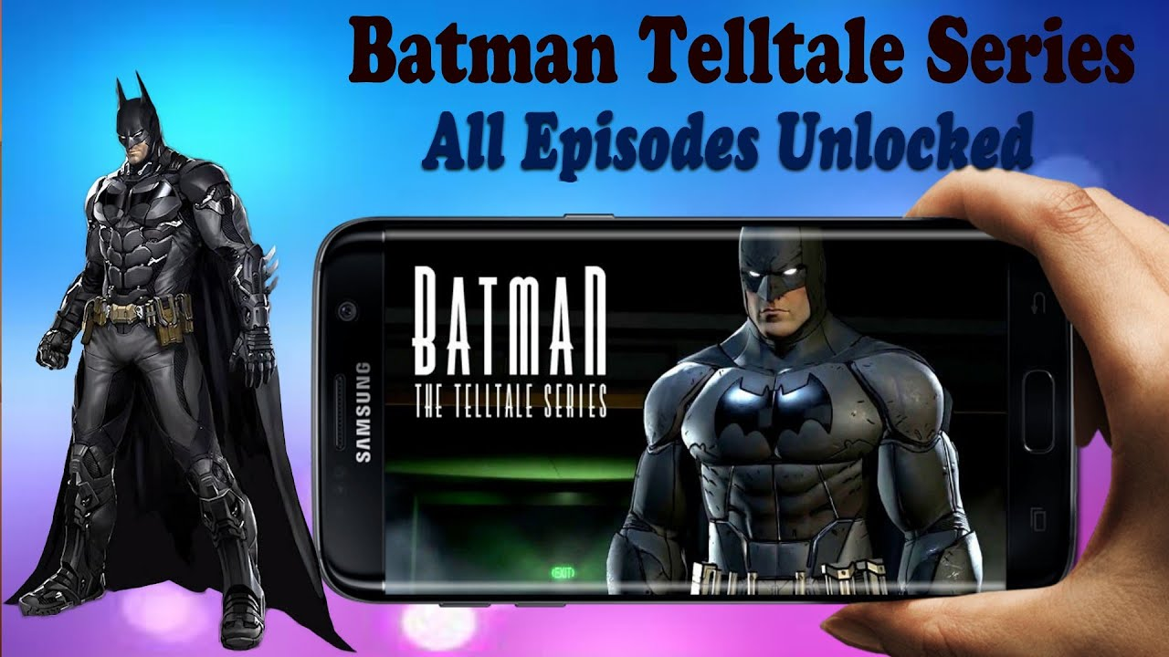 Batman: Telltale Series all episode Unlocked Apk + Data Android