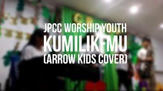 JPCC Worship Youth - Kumilik-Mu (Covered By 2 Kor Arrow Kids GBI Cisadane)