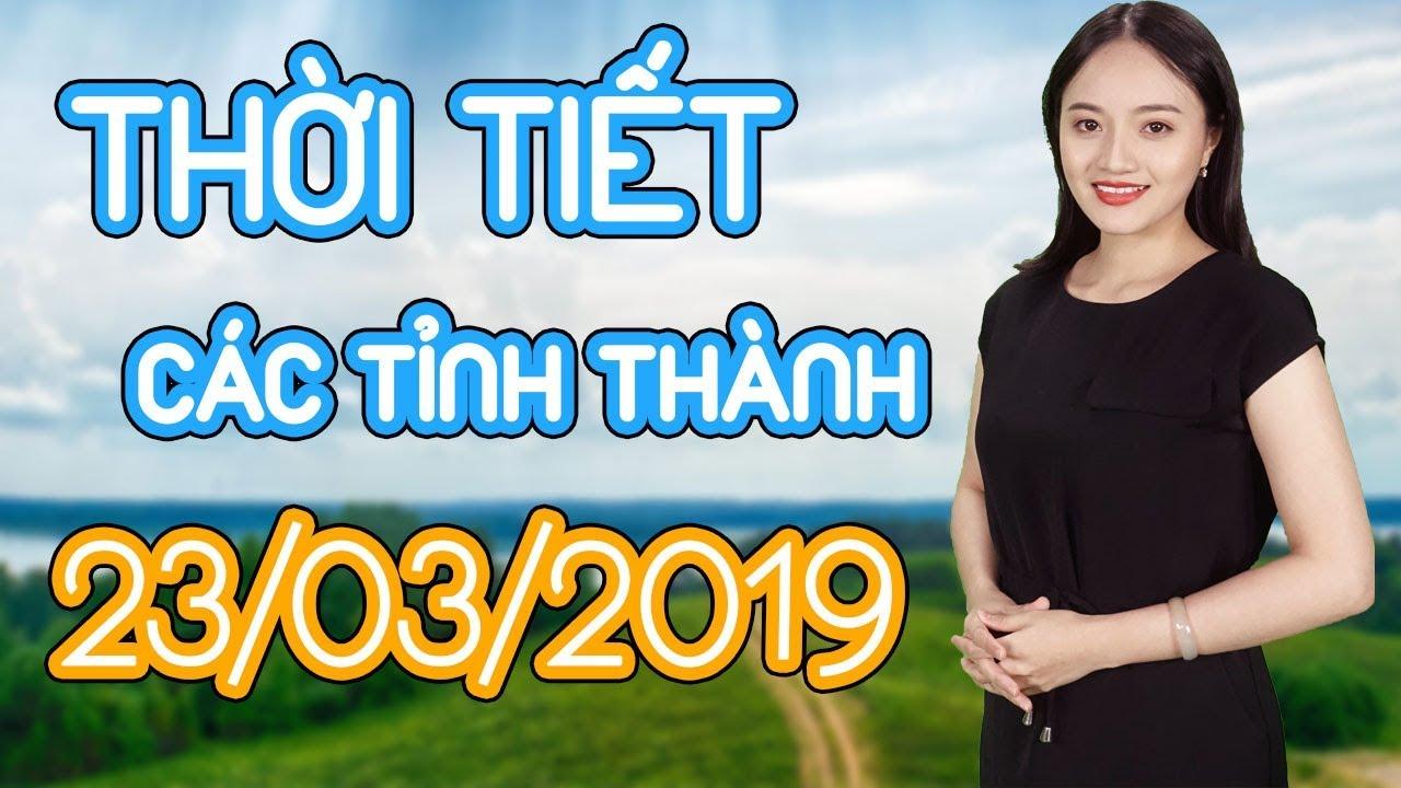Dự báo thời tiết Hà Nội, Huê, Hải Phòng, Đà nẵng, Đà Lạt, TPHCM, Cần Thơ 23/03/2019 | Sen vàng News
