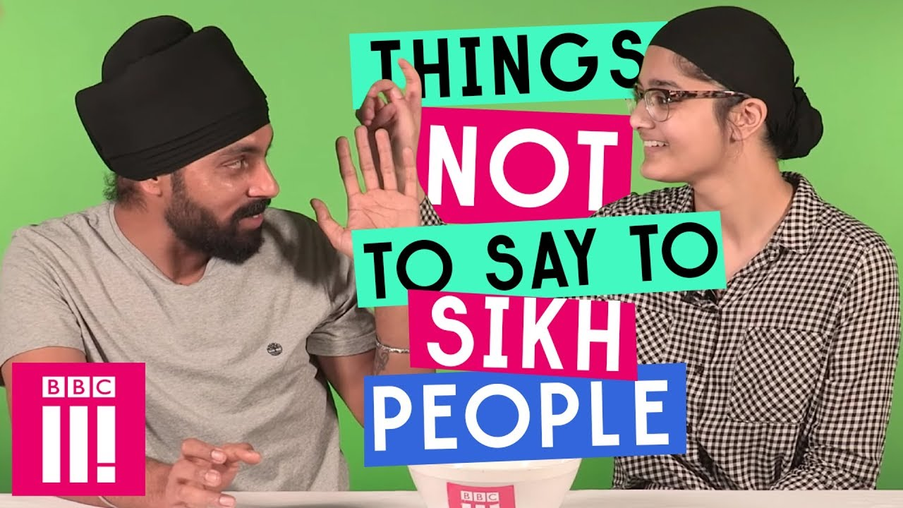 things not to say to sikh people youtube