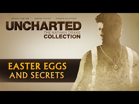 UNCHARTED: The Nathan Drake Collection - Easter Eggs & Secrets