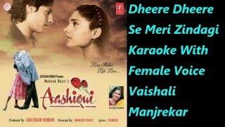 Dheere Dheere Se Meri Zindagi Karaoke With Female Voice Vaishali Manjrekar