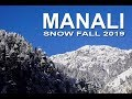 Manali in Winters - Snow Fall on January 4th 2019
