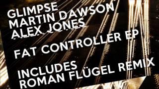 Glimpse & Martin Dawson - Fat Controller
