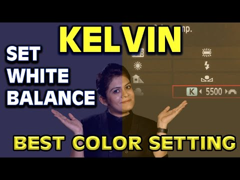 Download Set White Balance : KELVIN Explained inDepth   How to Set Right Color Temperature in DSLR   HINDI
