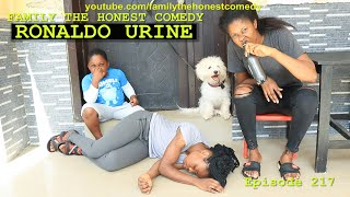 RONALDO URINE (Family The Honest Comedy Episode 217)