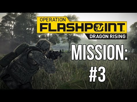 Operation Flashpoint: Dragon Rising - Campaign #3 - United We Stand