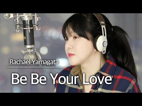 Be Be Your Love - Rachael Yamagata | Bubble Dia