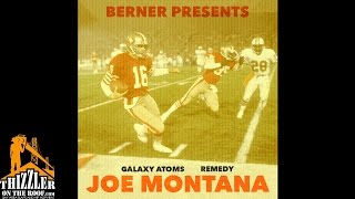 Galaxy Atoms ft. Remedy - Joe Montana [Thizzler.com Exclusive]