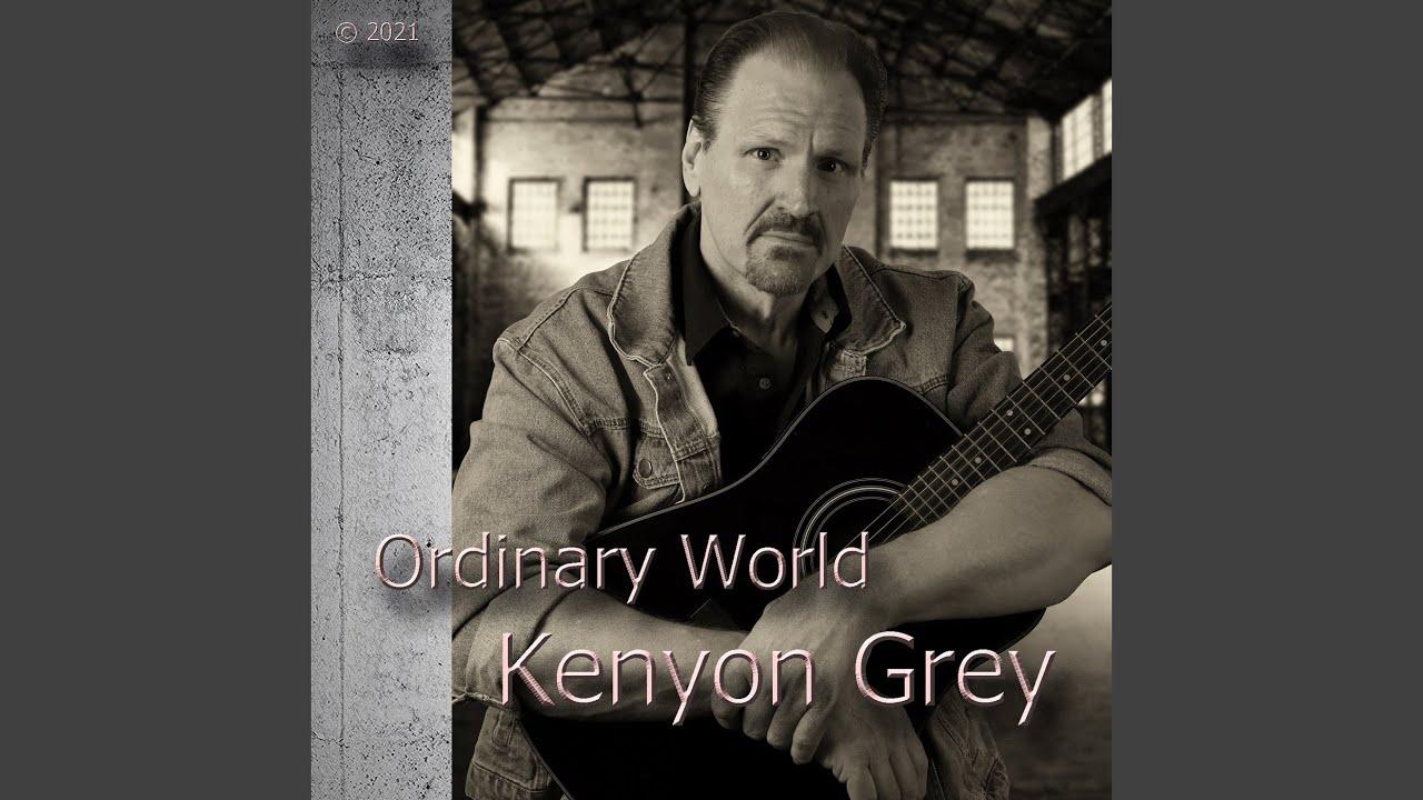 """Kenyon Grey New Song """"Ordinary World"""""""