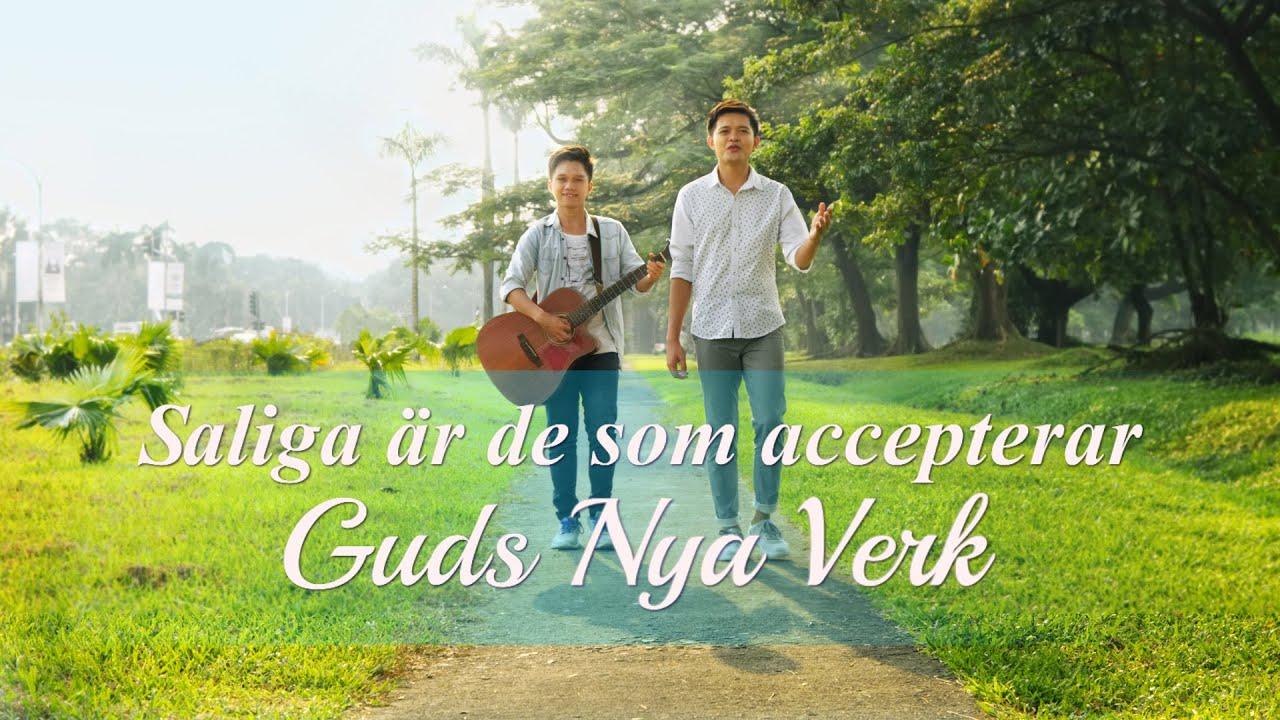 Lovsång - Saliga är de som accepterar Guds nya verk