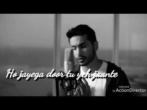 Aaya Na Tu (reprise) Arjun Kanungo Best Lyrics By Ak_sondarva