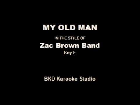 My Old Man (In the Style of Zac Brown Band) (Karaoke with Lyrics)