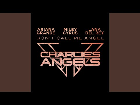 Assita o vídeo Don't Call Me Angel (Charlie's Angels) [feat. Miley Cyrus & Lana Del Rey] de Ariana Grande