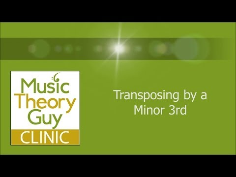Clinic: Transposing by a Minor 3rd