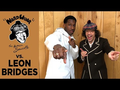 Nardwuar vs. Leon Bridges