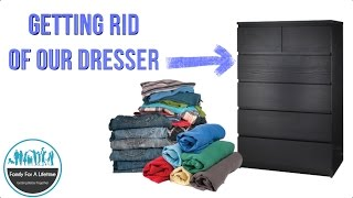 Getting Rid Of Our Ikea Dresser | Journey To Less